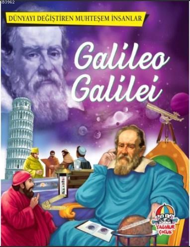 Dünyayı Değiştiren Muhteşem İnsanlar: Galileo Galilei