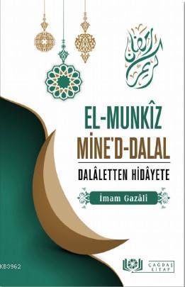 El-Munkîz Mine'd-Dalal Dalâletten Hidâyete