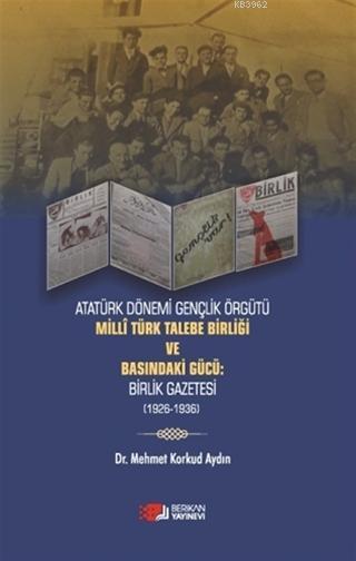 Milli Türk Talebe Birliği ve Basındaki Güçü; Birlik Gazetesi