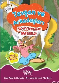 Aktivitelerle Masallar; Tavşan ve Arkadaşları
