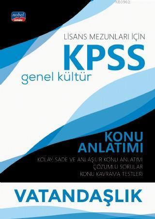 Lisans Mezunları için KPSS Genel Kültür Konu Anlatımı - Vatandaşlık; Kolay Sade ve Anlaşılır Konu Anlatımı - Çözümlü Sorular - Konu Kavrama Testleri