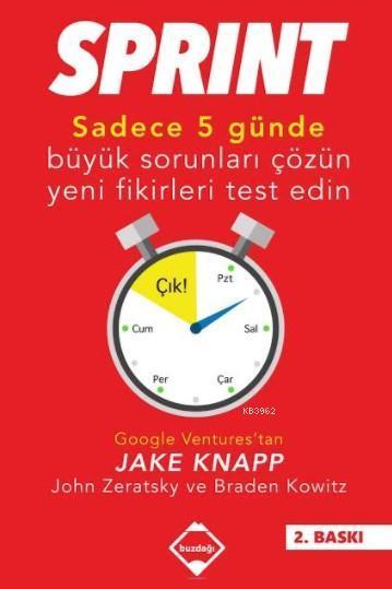 Sprint; Sadece Beş Günde Büyük Sorunları Çözün ve Yeni Fikirleri Test Edin