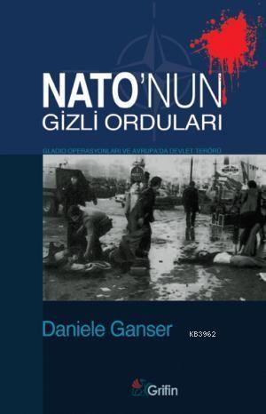 Nato'nun Gizli Orduları; Gladio Operasyonlar ve Avrupa'da Devlet Terörü