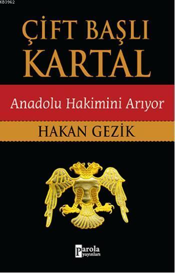 Çift Başlı Kartal; Anadolu Hakimini Arıyor