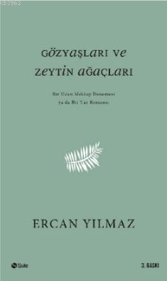 Gözyaşları ve Zeytin Ağaçları; Bir Uzun Mektup Denemesi ya da Yaz Romansı