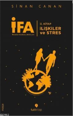 İFA: İnsanın Fabrika Ayarları II. Kitap; İlişkiler ve Stres