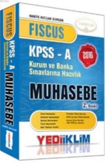 KPSS-A Grubu Fiscus Muhasebe Konu Anlatımlı 2016; Kurum ve Banka Sınavlarına Hazırlık
