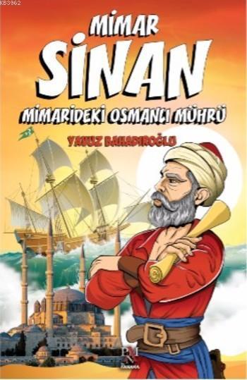 Mimar Sinan; Mimarideki Osmanlı  Mührü