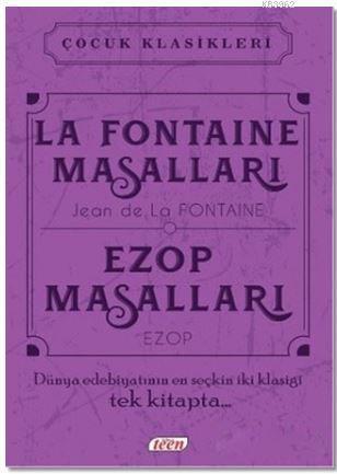 La Fontaine Masalları - Ezop Masalları; Dünya Edebiyatının En Seçkin İki Klasiği Tek Kitapta...