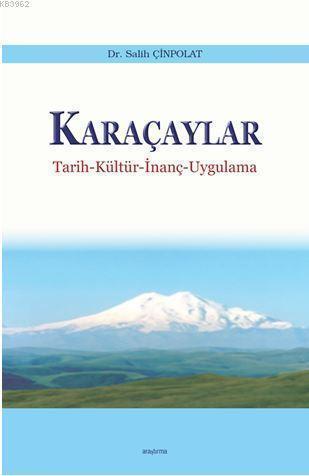 Karaçaylar; Tarih-Kültür-İnanç-Uygulama