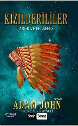 Kızılderililer; Tarihi ve Felsefesi