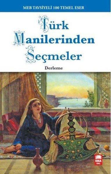 Türk Manilerinden Seçmeler; 100 Temel Eser