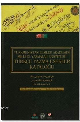 Türkçe Yazma Eserler Kataloğu; Türkmenistan İlimler Akademisi Milli El Yazmalar Enstitüsü