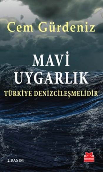 Mavi Uygarlık; Türkiye Denizcileşmelidir