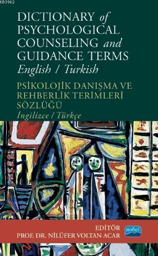 Dictionary of Psychological Counseling and Guidance Terms; Psikolojik Danışma ve Rehberlik Terimleri Sözlüğü