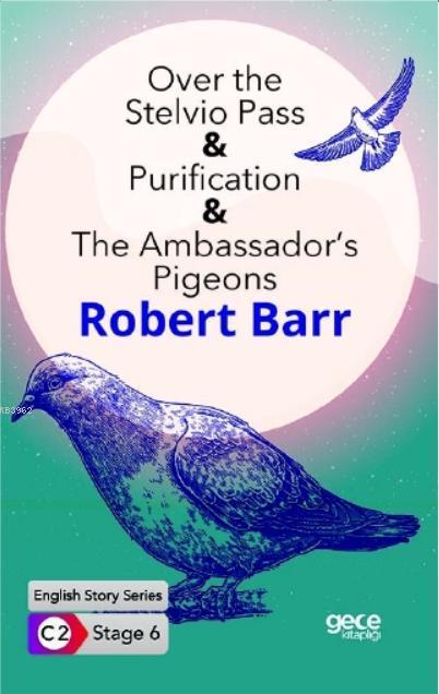 Over the Stelvio Pass- Purification-The Ambassador's Pigeons İngilizce Hikayeler C2 Stage 6