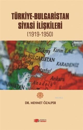 Türkiye-Bulgaristan Siyasi İlişkileri; (1919-1950)