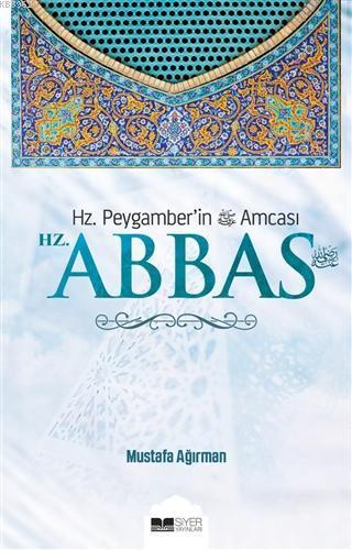 Hz. Abbas; Hz. Peygamber'in Amcası