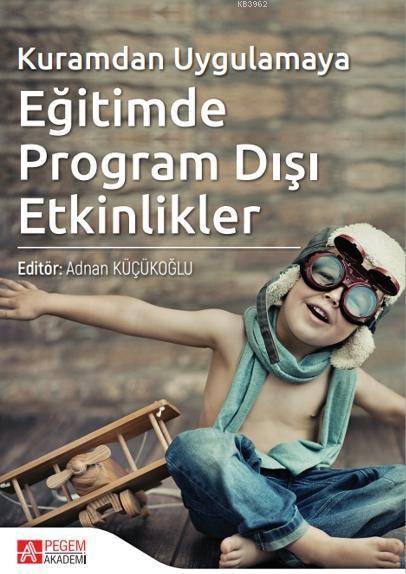 Kuramdan Uygulamaya Eğitimde Program Dışı Etkinlikler