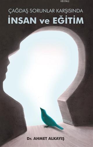 Çağdaş Sorunlar Karşısında İnsan ve Eğitim