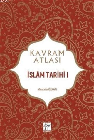 İslam Tarihi 1 - Kavram Atlası