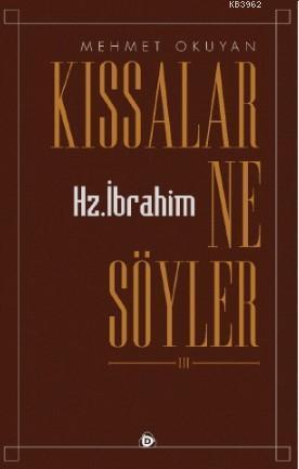 Kıssalar Ne Söyler; Hz. İbrahim