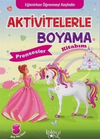 Aktivitelerle Boyama Kitabım - Prensesler
