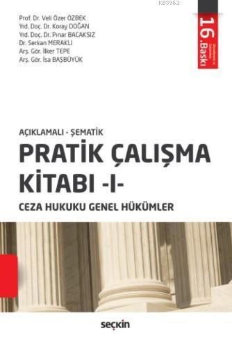 Pratik Çalışma Kitabı I; Ceza Hukuku Genel Hükümler