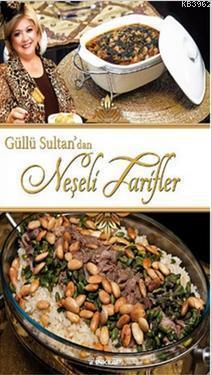 Güllü Sultan'dan Neşeli Tarifler