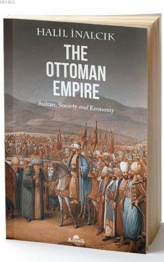 The Ottoman Empire; Sultan, Society and Economy