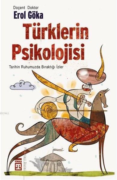 Türklerin Psikolojisi; Tarihin Ruhumuzda Bıraktığı İzler