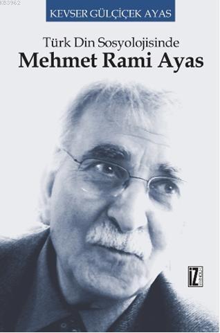 Türk Din Sosyolojisinde Mehmet Rami Ayas