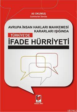 Avrupa İnsan Hakları Mahkemesi Kararları Işığında Türkiye'de İfade Hürriyeti