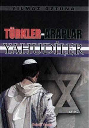 Türkler Araplar Yahudiler