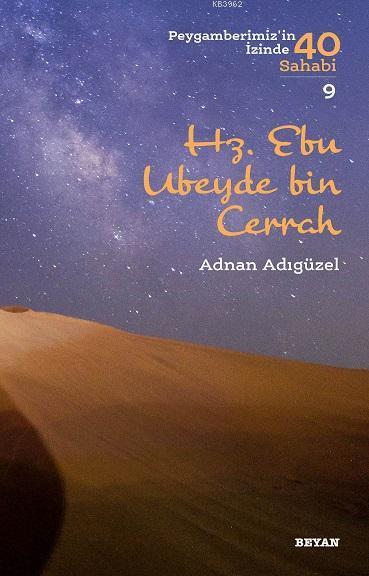 Hz. Ebu Ubeyde bin Cerrah; Peygamberimiz'in İzinde 40 Sahabi/9
