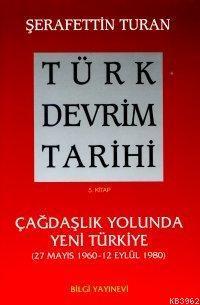 Türk Devrim Tarihi 5; Çağdaşlık Yolunda Yeni Türkiye