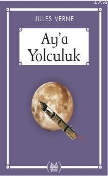 Ay'a Yolculuk (Gökkuşağı Cep Kitap)