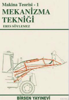 Mekanizma Tekniği; Makina Teorisi 1