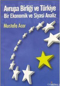 Avrupa Birliği ve Türkiye; Bir Ekonomik ve Siyasi Analiz