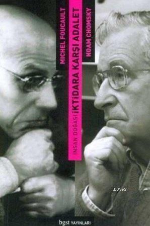 İnsan Doğası; İktidara Karşı Adalet-Foucault ve Chomsky Tartışıyor