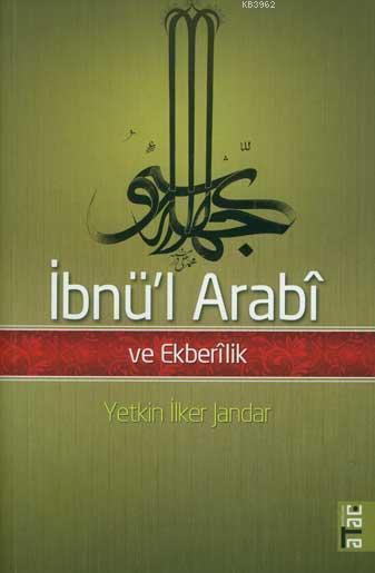 İbnü'l Arabî ve Ekberîlik