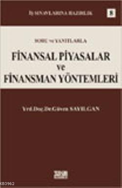 Soru ve Yanıtlarla Finansal Piyasalar ve Finansman Yöntemleri; İş Sınavlarına Hazırlık 9