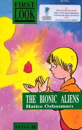 The First Look Series The Bionic Aliens