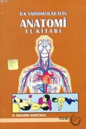 İlk Yardımcılar İçin Anatomi El Kitabı