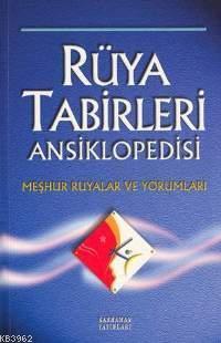 Rüya Tabirleri Ansiklopedisi; Meşhur Rüyalar ve Yorumları