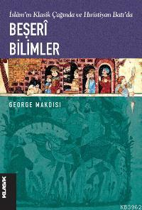 İslamın Klasik Çağında ve Hıristiyan Batıda Beşeri Bilimler