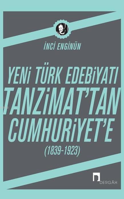 Yeni Türk Edebiyatı Tanzimat'tan Cumhuriyet'e; (1839-1923)