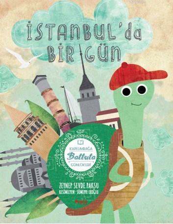 İstanbul'da Bir Gün; Kaplumbağa Battuta Günlükleri 1