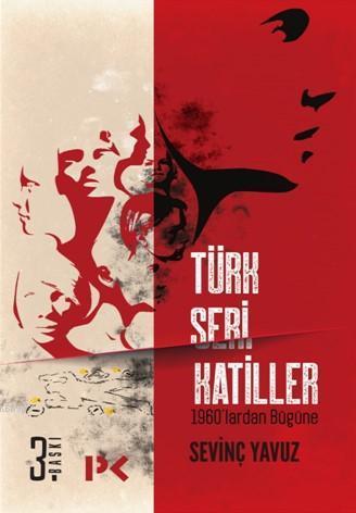 Türk Seri Katiller; 1960?lardan Bugüne