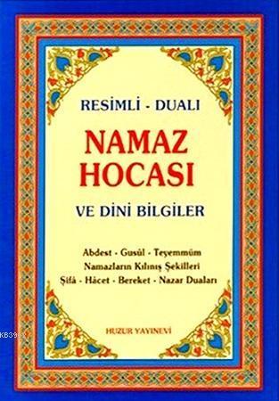 Namaz Hocası ve Dini Bilgiler; Resimli - Dualı